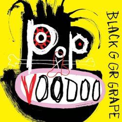 Black Grape Pop Voodoo, CD PD_1156099