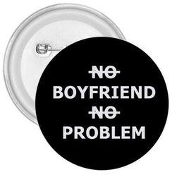 Jelvény No Boyfriend No Problem