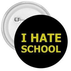 Przypinka I hate school