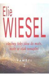 Elie Wiesel - Všetky rieky idú do mora, mora sa však nenaplnia PD_1367567