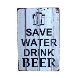 Blaszana tabliczka w stylu retro - Save water drink beer