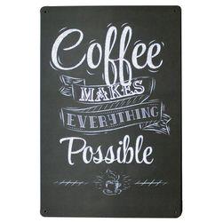 Metalni poster - Uz kafu je sve moguće