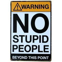Metalni znak - No Stupid People